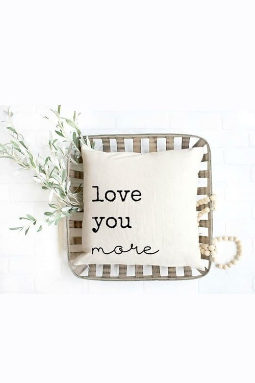 Love You More Pillowcase